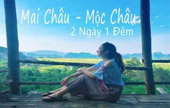 Tour du lịch Hà Nội – Mai Châu – Mộc Châu (2 Ngày 1 Đêm)