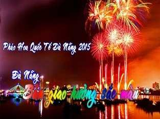 Tour Du Lịch Pháo Hoa Đà Nẵng 2015 Giá Tốt Nhất