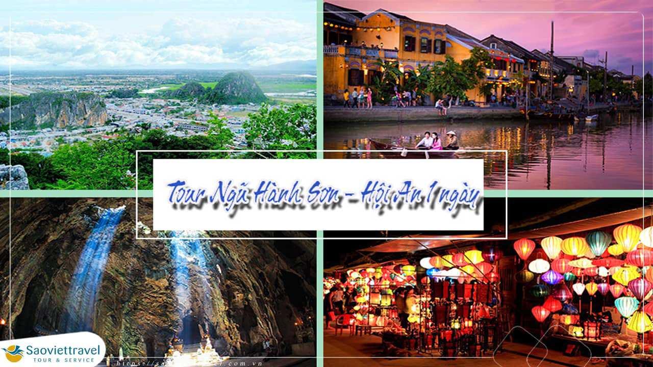 Du lịch Đà Nẵng 1 ngày – Ngũ Hành Sơn – Hội An  Giá tốt Nhất