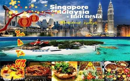 Du lịch Singapore – Indonesia – Malaysia  tết nguyên đán 2018 giá tốt