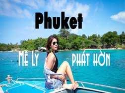 Du lịch Thái Lan 4 ngày 3 đêm Phuket Vịnh Phang Nga giá tốt 2018