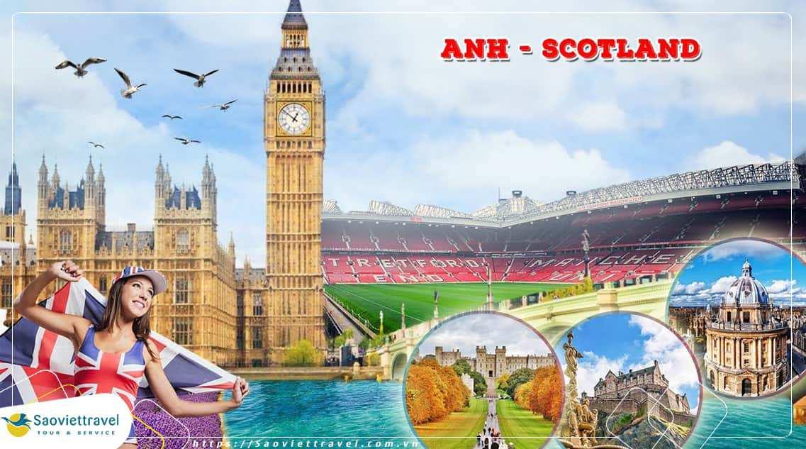 Du lịch Anh – Scotland 8 Ngày 7 Đêm khởi hành từ Sài Gòn