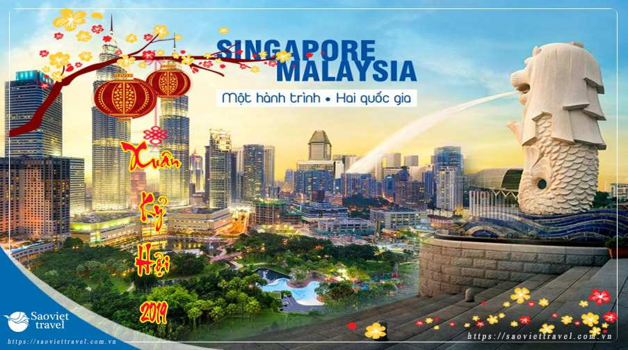 Du lịch Singapore Malaysia tết âm lịch 2019 giá tốt từ Sài Gòn
